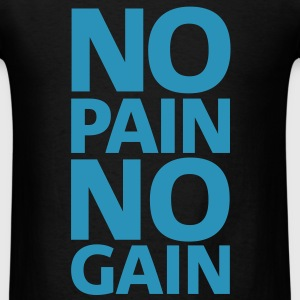 No Pain Gym Motivation T-Shirts - Men's T-Shirt