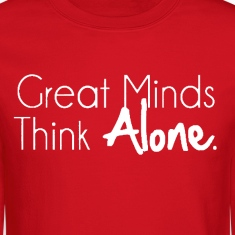 Great Minds Think Alone Crewneck
