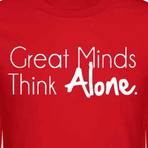 Great Minds Think Alone Crewneck - Crewneck Sweatshirt