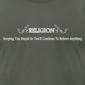Religion Slogan - Men's T-Shirt by American Apparel