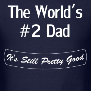 The World's #2 Dad - Men's T-Shirt