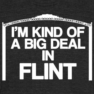 Big Deal In Flint T-Shirts - Unisex Tri-Blend T-Shirt by American Apparel