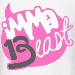 Class of 13 - imma Beast (Pink) T-Shirts - Men's T-Shirt
