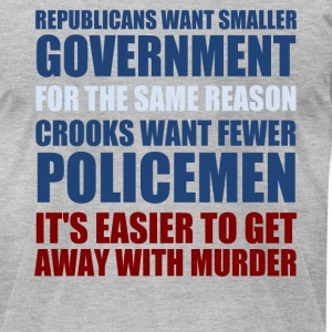 Republicans Want Smaller Government - Men's T-Shirt by American Apparel