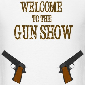 welcome to the gun show - Men's T-Shirt