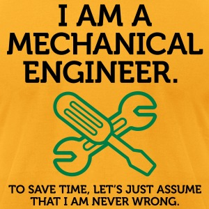 I Am A Mechanical Engineer 2 (2c)++ T-Shirts - Men's T-Shirt by American Apparel