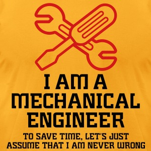 I Am A Mechanical Engineer 1 (2c)++ T-Shirts - Men's T-Shirt by American Apparel
