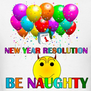 resolution be naughty - Men's T-Shirt