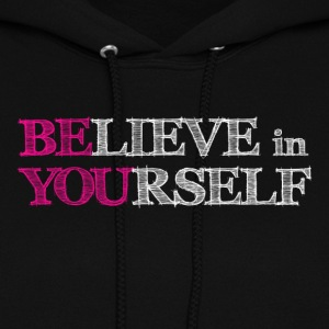 BElieve in YOUrself Hoodies - Women's Hoodie