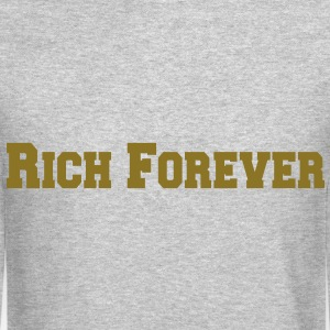 Rich Forever Long Sleeve Shirts - Crewneck Sweatshirt