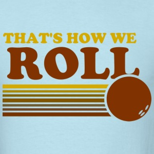 we_roll T-Shirts - Men's T-Shirt