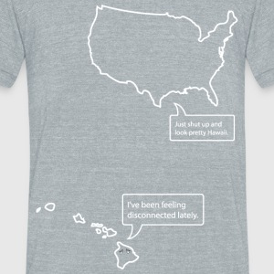 Conversation Between Hawaii and The United States T-Shirts - Unisex Tri-Blend T-Shirt by American Apparel