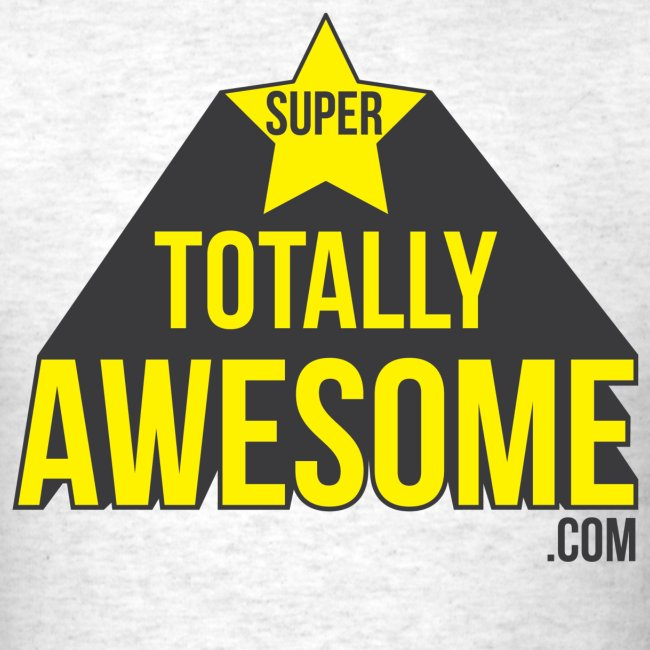 Super Totally Awesome!