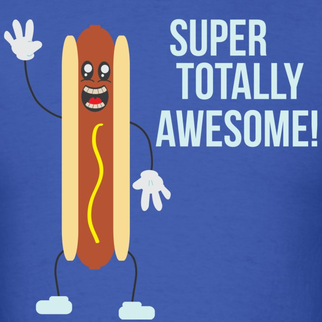 Super Totally Awesome Hotdog!