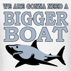 we are gonna need bigger boat