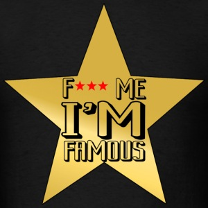 f me i am famous - Men's T-Shirt