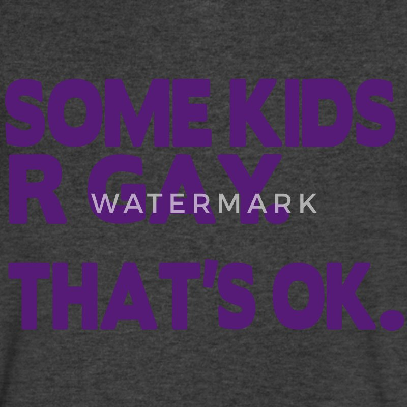 SOME KIDS ARE GAY. THAT'S OK. T-Shirts - Men's V-Neck T-Shirt by Canvas