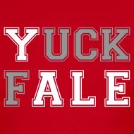 Design ~ YUCK FALE!