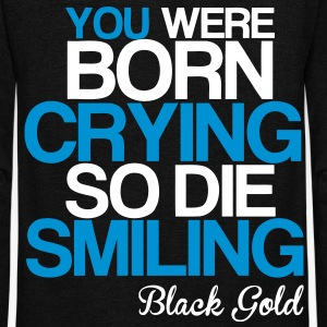 Your Were Born Crying So Die Smiling Zip Hoodies/Jackets - Unisex Fleece Zip Hoodie by American Apparel