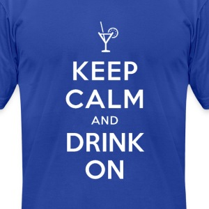 Keep Calm and Drink On Tee - Men's T-Shirt by American Apparel