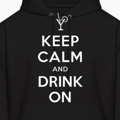 Keep Calm and Drink On Hoodie