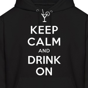 Keep Calm and Drink On Hoodie - Men's Hoodie