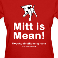 Design ~ Contribute to DogPAC Mitt is Mean Womens Tee