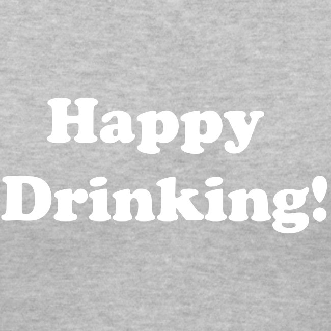 "Womens V- Neck ""Happy Drinking"" White Writing"