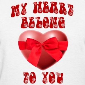 my heart belong to you - Women's T-Shirt