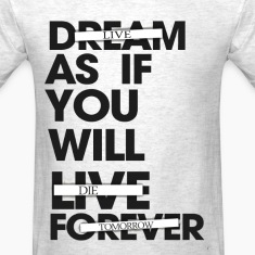 Live As If You Will Die Tomorrow Tee