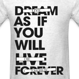 Live As If You Will Die Tomorrow Tee - Men's T-Shirt