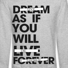 Live As If You Will Die Tomorrow Crewneck