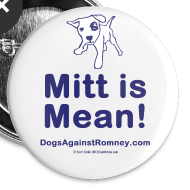 Design ~ Official Dogs Against Romney Mitt is Mean Buttons (5 pack)