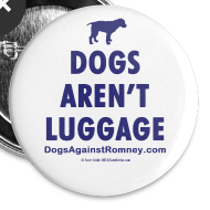 Design ~ Official Dogs Against Romney Dogs Aren't Luggage Buttons (5 pack)