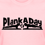 Design ~ PlankADay/'Will Plank for Six Pack' Womens T-shirt