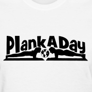 Design ~ PlankADay/'I'm a Planker' Womens T-shirt