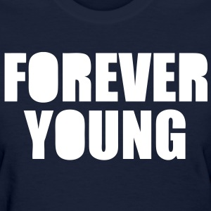 Forever Young Women's T-Shirts - stayflyclothing.com  - Women's T-Shirt