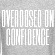 Design ~ Overdosed on Confidence