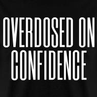 Design ~ Overdosed on Confidence