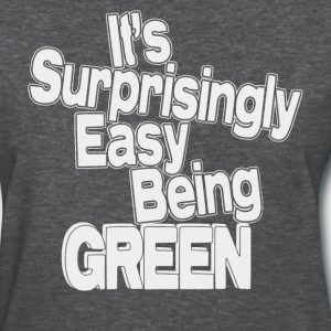 It's Surprisingly Easy Being Green - Women's T-Shirt