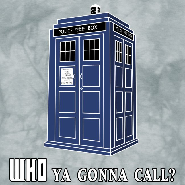 WHO Ya Gonna Call