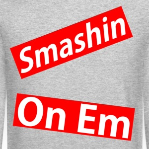SMASHIN ON EM Long Sleeve Shirts - Crewneck Sweatshirt