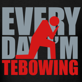 Design ~ Every Day I'm Tebowing (R)
