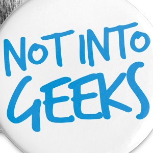 NOT INTO GEEKS  Buttons - Large Buttons