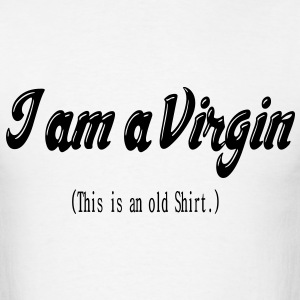 I am a Virgin / This is an old Shirt. T-Shirts - Men's T-Shirt