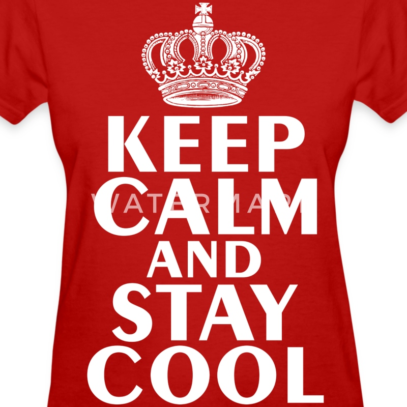 Keep Calm & Stay Cool T-Shirt - Women's T-Shirt