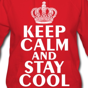 Keep Calm & Stay Cool T-Shirt - Women's Hoodie