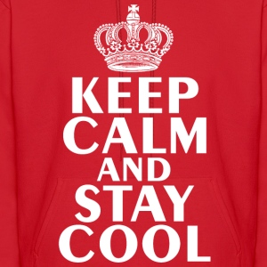 Keep Calm & Stay Cool T-Shirt - Men's Hoodie