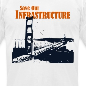 Save Our Infrastructure Golden Gate bridge - Men's T-Shirt by American Apparel