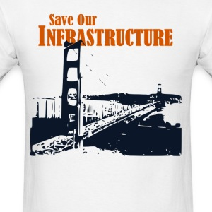 Save Our Infrastructure Golden Gate bridge - Men's T-Shirt